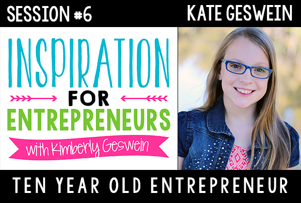 KG 006: Kate Geswein: Ten Year Old Entrepreneur